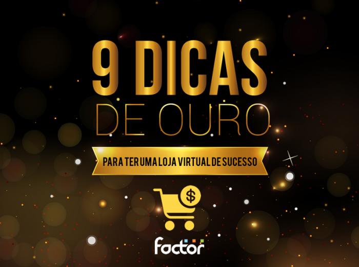 9 dicas de ouro para ter uma loja virtual de sucesso